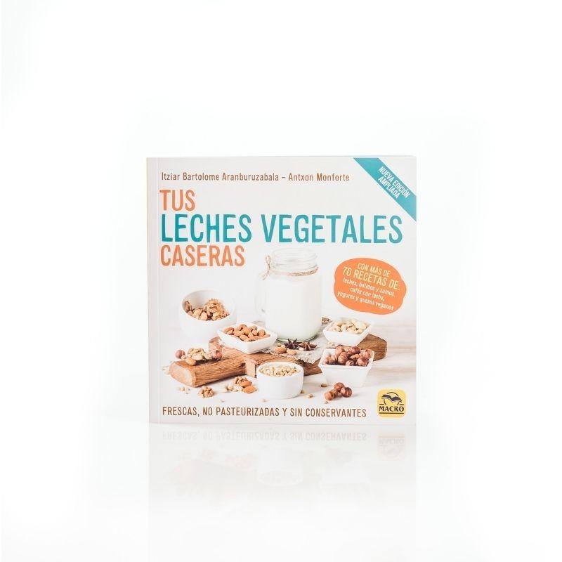 Recetario Edición ampliada: Tus leches vegetales caseras - blanco