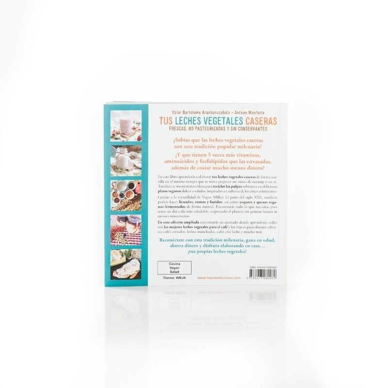 Recetario Edición ampliada: Tus leches vegetales caseras - detrás